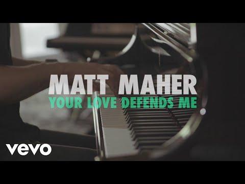 Image Description of : Matt Maher - Your Love Defends Me (Acoustic)