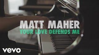 Matt Maher - Your Love Defends Me (Acoustic)