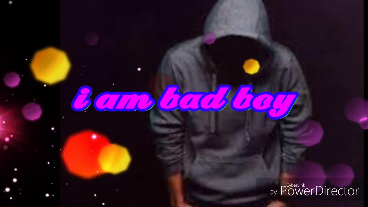 I Am Bad Boy Whatsapp Status 2018 My Attitude Whatsapp