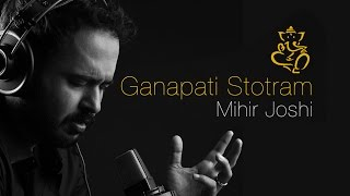 Ganapati Stotram | Mihir Joshi | Lyrical Video | Ganesh Chaturthi 2015