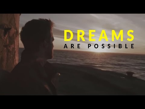 DREAMS ARE POSSIBLE – Motivational Video 2017 (MOTIVATION)