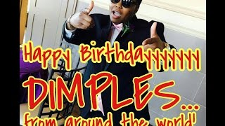 DIMPLES REACTION TO HAPPY BIRTHDAY DIMPLES FROM AROUND THE WORLD!!!