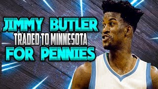 Jimmy butler traded to timberwolves | chicago bulls trade jimmy butler for pennies | big 3 in making