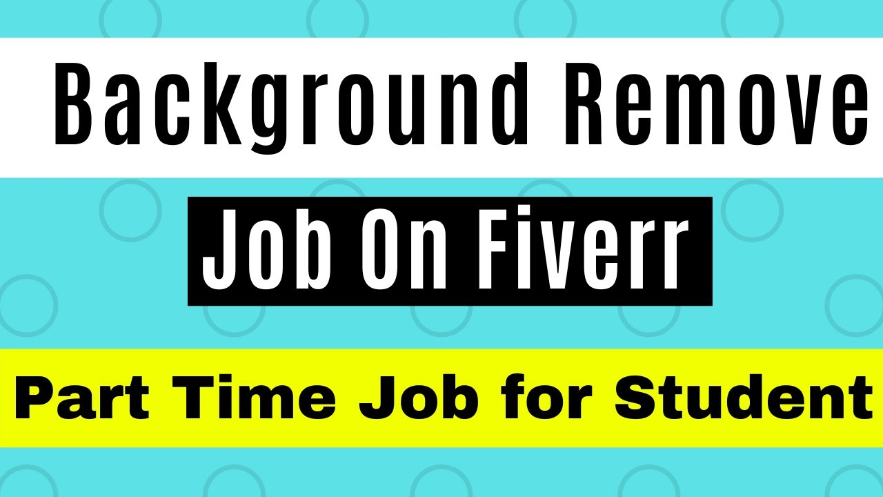 Background Remove Job On Fiverr Part Time Job For Student How To Remove Background From Any Image Youtube