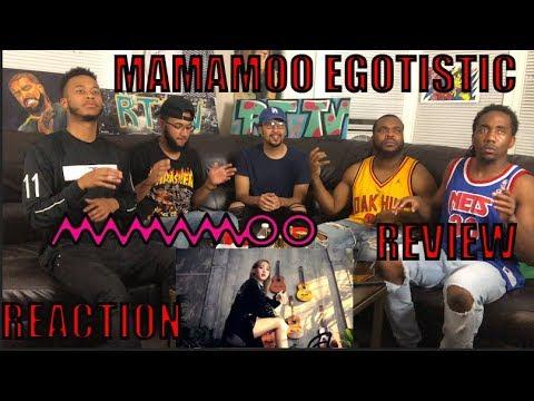 MAMAMOO EGOTISTIC REACTION/REVIEW