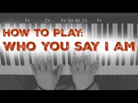 "How to play ""Who You Say I Am"" - Piano Tutorial with chords"