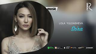 Lola Yuldasheva - So'ra (Official music)