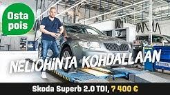 Käytetty: Skoda Superb 2.0 TDI (7 400 €)  - Neliöhinta kohdallaan