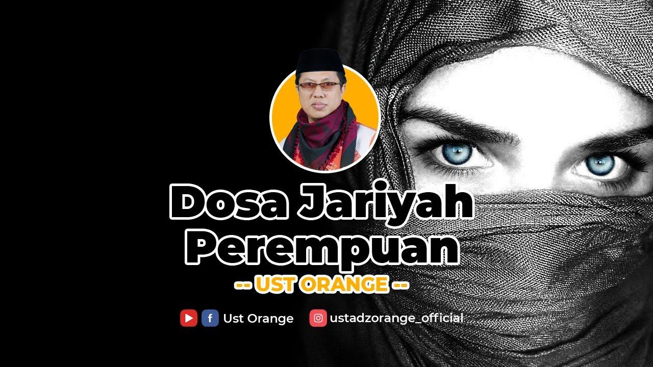 Dosa Jariyah Perempuan - Ust Orange