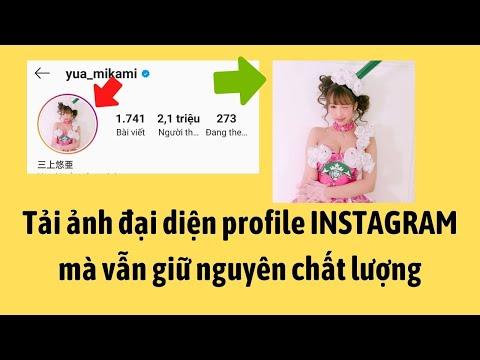 Cách tải ảnh đại diện, profile instagram mà vẫn giữ nguyên chất lượng ảnh.