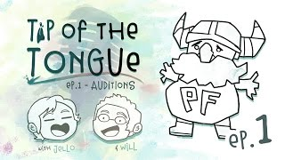 Tip of the Tongue - Ep 1: Auditioning thumbnail
