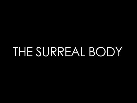 The Surreal Body | A Bazmark Production. Directed by Baz Luhrmann.