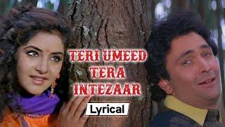 Teri Umeed Tera Intezaar With Lyrics | Deewana (1992) | Rishi Kapoor | Divya Bharti | Sameer