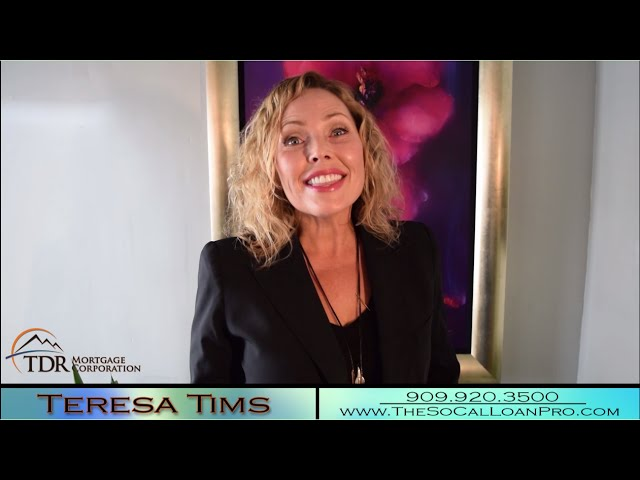 Refinance your home Today!- Teresa Tims, Mortgage Broker, Upland, Rancho Cucamonga, Ontario