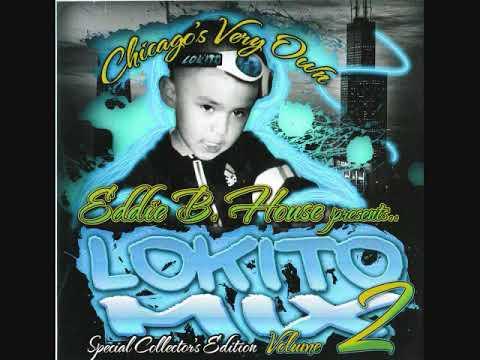 Lokito Mix Vol 2 - Eddie B House Chicago House Mix 90's Ghetto Hard House WBMX