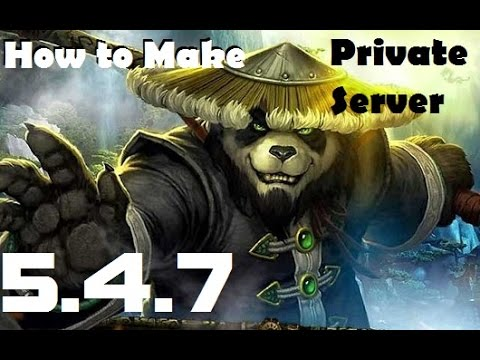 How To Make a WoW Mists of Pandaria 5 4 7 Private Server