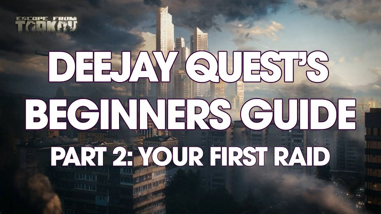 TARKOV BEGINNERS GUIDE: PT2 YOUR FIRST RAID - Deejay Quest - THFilm pro