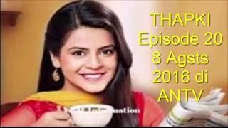 thapki episode 20 tgl 8 agustus 2016 di antv
