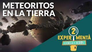 Meteoritos en la tierra | Experimenta, ciencia de niñ@s