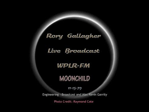 Moonchild -  Rory Gallagher -Live Broadcast WPLR-FM -Toads Place