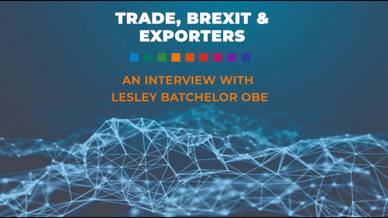 PODCAST: Trade, Brexit & Exporting - An Interview with Lesley Batchelor OBE  (S1E4)