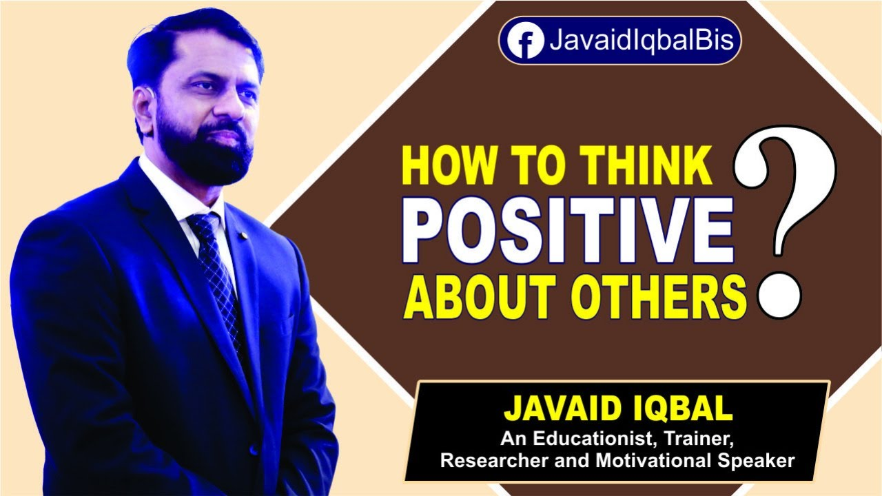 How to Think Positive About Others? by Javaid Iqbal (Urdu/Hindi)