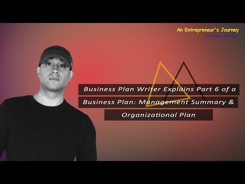 Business Plan Writer Explains Part 6 of a Business Plan: Management Summary & Organizational Plan