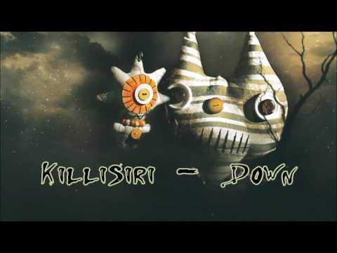 KilliSiri - Down (Original Mix)