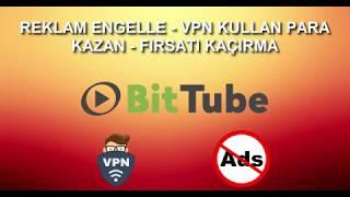 BittubeApp ile Reklam Engelleyerek ve VPN kullanarak Para Kazanma | MUTLAKA DENE