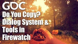 Do You Copy? Dialog System and Tools in Firewatch