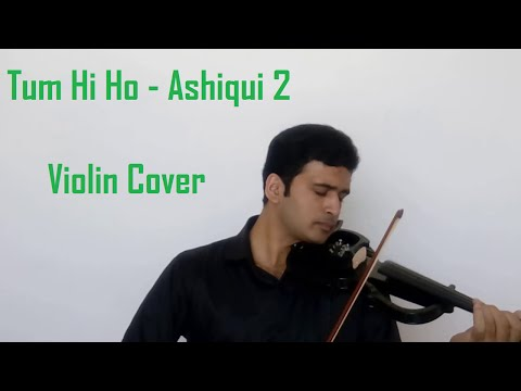 Tum Hi Ho  - Ashiqui 2 - Violin Cover - Anic Prabhu