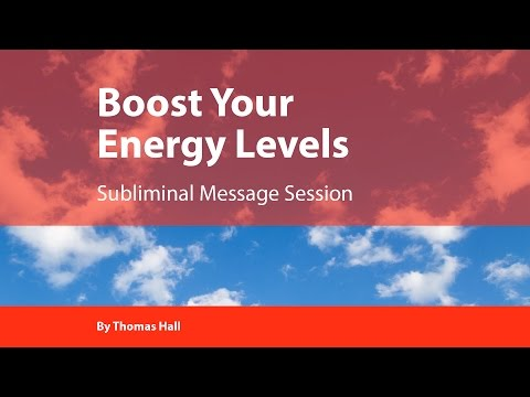 Boost Your Energy Levels - Subliminal Message Session - By Thomas Hall