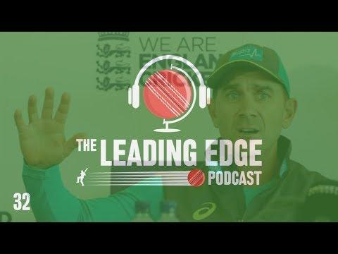 The Leading Edge Cricket Podcast | #32 | JUSTIN LANGER NEW AUSTRALIA COACH  | IPL NEWS & HIGHLIGHTS