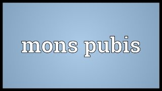 Mons pubis Meaning