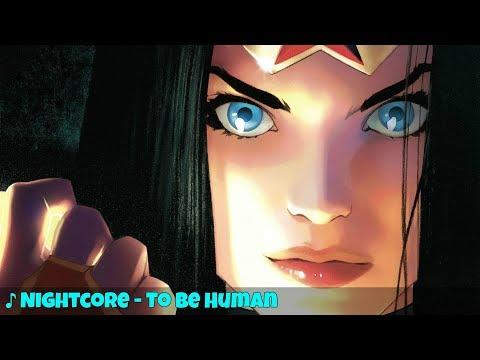 ♪ Nightcore - To Be Human