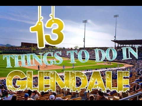 Top 13 Things To Do In Glendale, Arizona