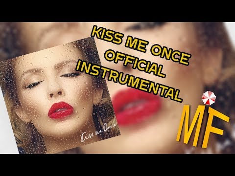 Kiss Me Once  - KYLIE // INSTRUMENTAL