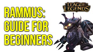 Rammus Guide for Beginners (League of Legends Gameplay Commentary)