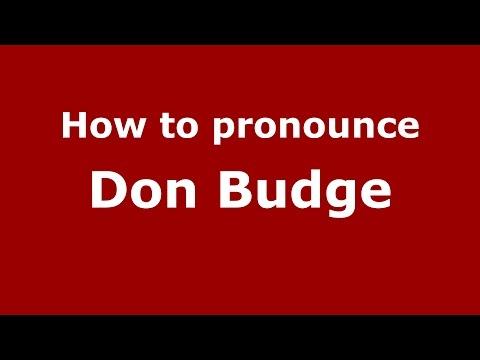 How to pronounce Don Budge (American English/US)  - PronounceNames.com