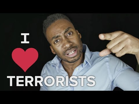 WHY I LOVE TERRORISTS