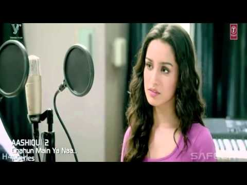 Chahun Main Ya Naa - Aashiqui 2 Full Video Song - Asra Afghan