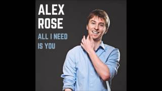 alex rose all i need is you