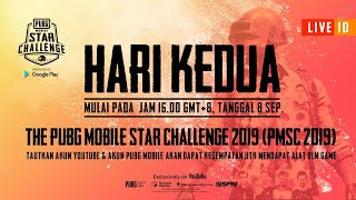 [ID Bahasa] PMSC 2019 Grand Finals Day 2 | PUBG MOBILE Star Challenge 2019