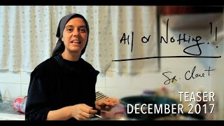 All or Nothing - Teaser - December 2017: Sr. Clare Crockett