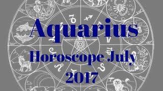Aquarius July Horoscope 2017