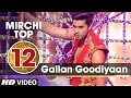 12th: Mirchi Top 20 Songs of 2015 | Gallan Goodiyaan | Dil Dhadkne Do | T-Series