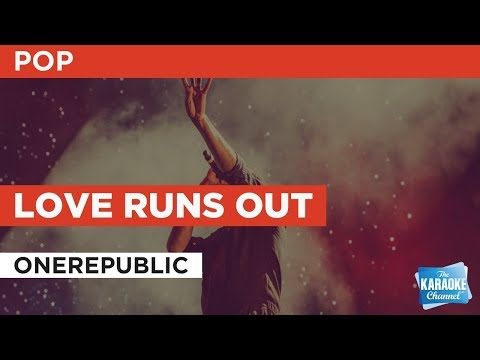"Love Runs Out in the Style of ""OneRepublic"" with lyrics (no lead vocal)"