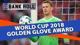 World Cup 2018 Golden Glove Award | Team Bankroll Betting Predictions