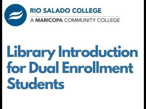 Rio Salado College Dual Enrollment Library Introduction