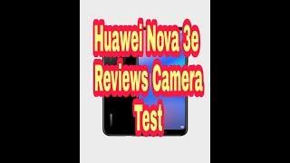 huawei nova 3e reviews||camera test 2018 new mobile video
